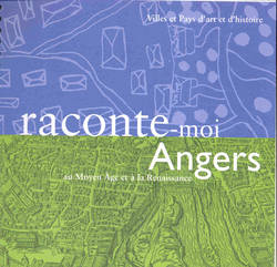 Livret Raconte-moi Angers au Moyen Âge et à la Renaissance © Service éducatif Angers, Ville d'art et d'histoire.