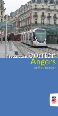 Brisset, Arch. mun. d'Angers ; Tramway pont confluences © Olivier Calvez ;
