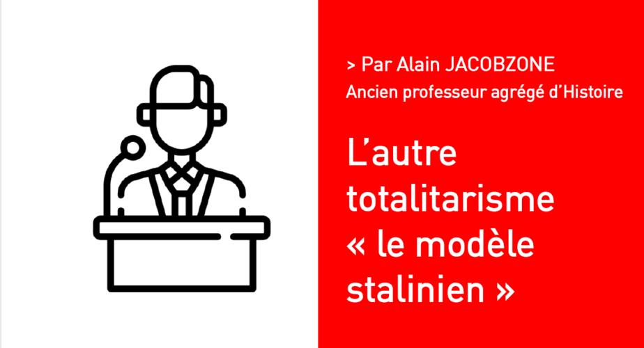 L'autre totalitarisme « le modèle stalinien » Par Alain JACOBZONE