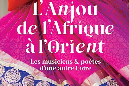L'Anjou de l'Afrique à l'Orient