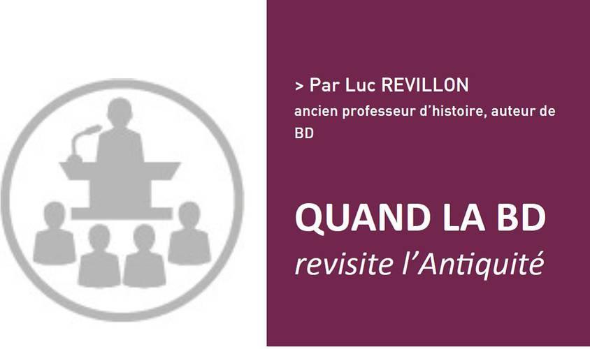 QUAND LA BD revisite l'Antiquité Par Luc REVILLON