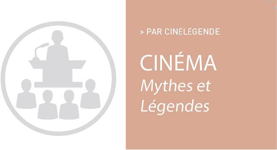 Cinéma: Mythes et Légendes, par Cinélégende