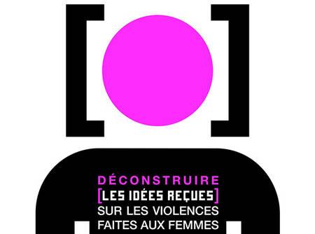 Déconstruire les idées reçues sur les violences faites aux femmes