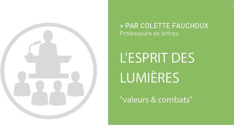 """L'esprit des Lumières """"valeurs et combats"""", par Colette FAUCHOUX"""