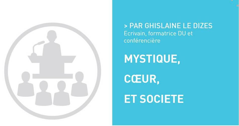 Mystique, coeur et société ; Atelier: aide et solidarité aujourd'hui, par Ghislaine LE DIZES