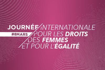 Journée internationale pour les droits des femmes et pour l'égalité