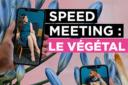 Speed-meeting: le végétal