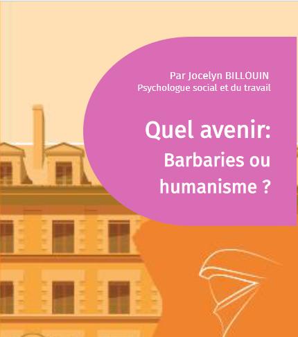 Quel avenir :  barbarie ou humanisme ?