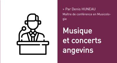 Musique et concerts angevins Par Denis HUNEAU
