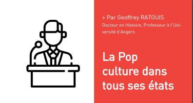 La Pop culture dans tous ses états Par Geoffrey RATOUIS